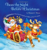 Twas the Night Before Christmas: Edited by Santa Claus for the Benefit of Children of the 21st Century - Clement C. Moore, Elena Almazova, Vitaly Shvarov