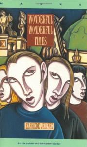 Wonderful, Wonderful Times (Masks) - Elfriede Jelinek, Michael Hulse
