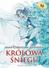 Królowa śniegu - Hans Christian Andersen