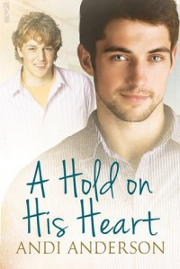 A Hold on His Heart - Andi Anderson
