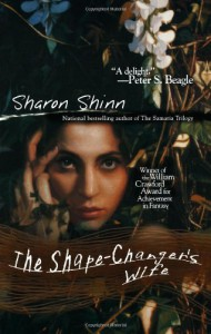 The Shape-Changer's Wife - Sharon Shinn