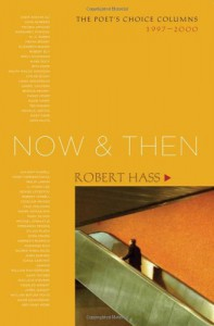 Now and Then: The Poet's Choice Columns, 1997-2000 - Robert Hass
