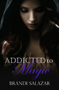 Addicted to Magic - Brandi Salazar