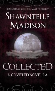 Collected (Coveted, #0.5) - Shawntelle Madison
