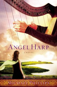 Angel Harp: A Novel - Michael Phillips