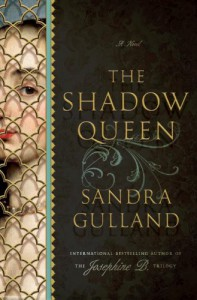 The Shadow Queen: A Novel - Sandra Gulland