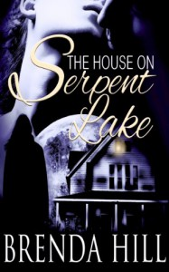 The House on Serpent Lake - Brenda Hill