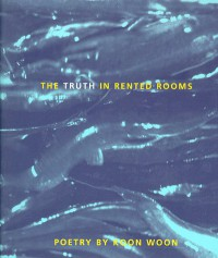 The Truth in Rented Rooms - Koon Woon