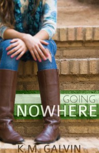 Going Nowhere (Twenty-Something's Series) - K.M. Galvin