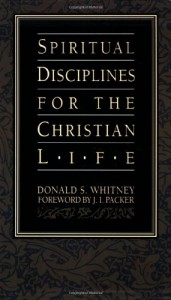 Spiritual Disciplines for the Christian Life (Pilgrimage Growth Guide) - Donald S. Whitney
