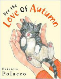 For the Love of Autumn - Patricia Polacco