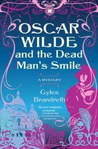 Oscar Wilde and the Dead Man's Smile: A Mystery (Oscar Wilde Mysteries) - Gyles Brandreth