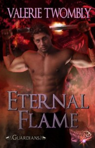 Eternal Flame (Guardians, Book One) by Valerie Twombly - Valerie Twombly