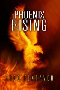 Phoenix Rising - Theo Fenraven