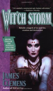 Wit'ch Storm (The Banned and the Banished #2) - James Clemens