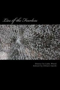 Lies of the Fearless - Luke Wood, Elliott Smith