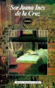 Sor Juana Inés de la Cruz: Selección poética - Juana Inés de la Cruz