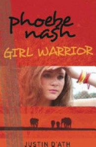 Girl Warrior (Phoebe Nash #1) - Justin D'Ath