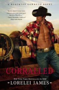 Corralled: A Blacktop Cowboys Novel by Lorelei James (Aug 3 2010) - Lorelei James