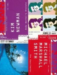 Binary 2: Michael Marshall Smith - The Vaccinator: Kim Newman - Andy Warhol's Dracula - Michael Marshall Smith, Kim Newman
