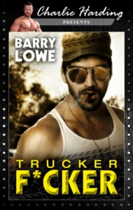 Trucker Fucker - Barry Lowe