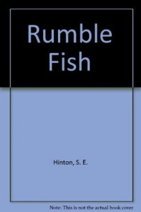 Rumble Fish - S.E. Hinton, Marcus Romer