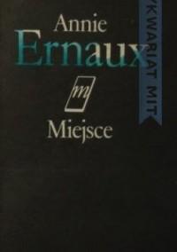 Miejsce - Annie Ernaux