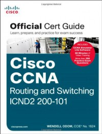 Cisco CCNA Routing and Switching ICND2 200-101 Official Cert Guide - Wendell Odom