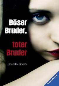 Böser Bruder, toter Bruder - Narinder Dhami
