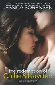 The Redemption of Callie & Kayden  - Jessica Sorensen