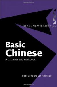 Basic Chinese: A Grammar and Workbook (Grammar Workbooks) - Yip Po-ching;Don Rimmington;Zhang Xiaoming;Rachel Henson