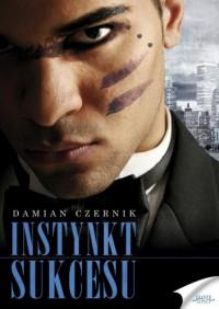 Instynkt sukcesu - Damian Czernik