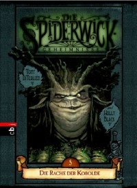 Die Spiderwick Geheimnisse, Bd. 5. Die Rache der Kobolde. - 'Tony DiTerlizzi',  'Holly Black',  'Anne Brauner'