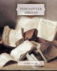 Tom Sawyer Abroad - Mark Twain