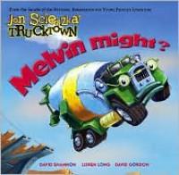 Melvin Might? - Jon Scieszka, David Shannon, Loren Long