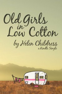 Old Girls in Low Cotton (Kindle Single) - Helen Childress