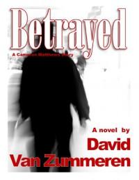 Betrayed - David Van Zummeren