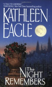 The Night Remembers - Kathleen Eagle