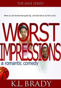 Worst Impressions - K.L. Brady