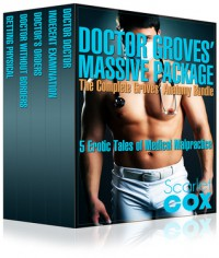 Doctor Groves' Massive Package: The Groves' Anatomy Bundle (5 Erotic Stories of Medical Malpractice) - Scarlet Cox