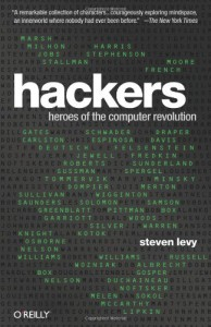 Hackers: Heroes of the Computer Revolution - Steven Levy