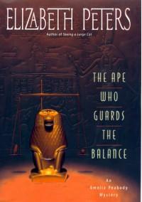 The Ape Who Guards the Balance (Amelia Peabody, #10) - Elizabeth Peters