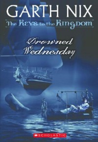 Drowned Wednesday - Garth Nix