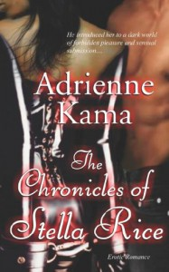 The Chronicles of Stella Rice - Adrienne Kama
