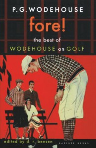 Fore!: The Best of Wodehouse on Golf - P.G. Wodehouse, Donald R. Bensen, D.R. Bensen