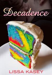 Decadence (Dominion, #0.2) - Lissa Kasey