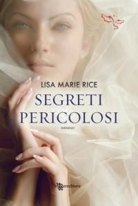 Segreti pericolosi - Lisa Marie Rice
