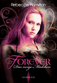 Das ewige Mädchen  - Rebecca  Hamilton, Ralph Sander