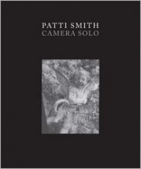 Patti Smith: Camera Solo - Susan Talbott