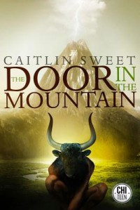 The Door in the Mountain - Caitlin Sweet